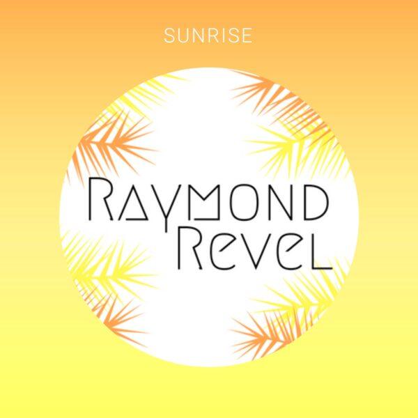 "Raymond Revel – ""Sunrise"""