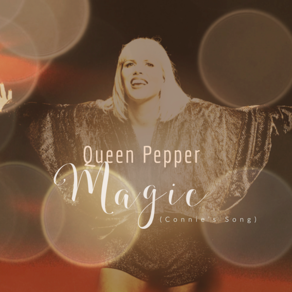 "Queen Pepper – ""Magic"""