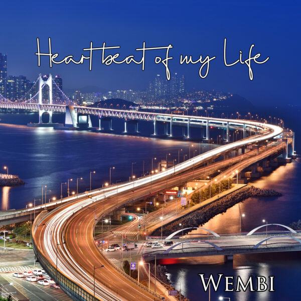 "Wembi – ""Heartbeat Of My Life"""