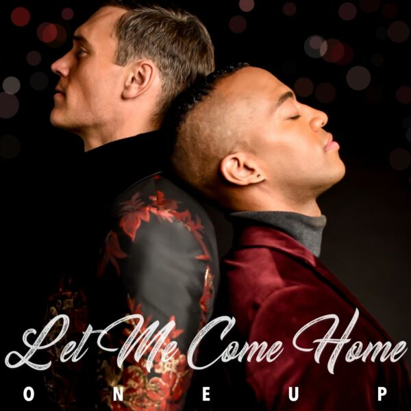 "OneUp Duo – ""Let Me Come Home"""