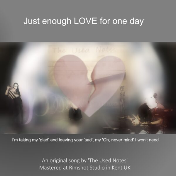 "THE USED NOTES –  ""Just Enough Love For One Day"""