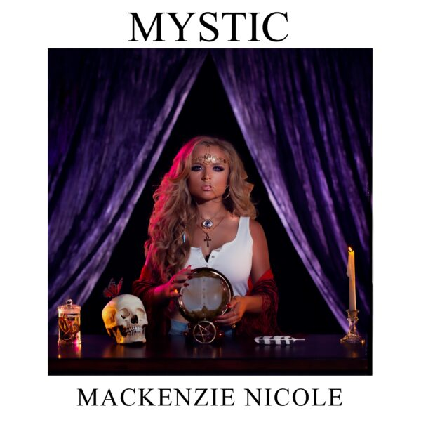 "Mackenzie Nicole Anticipates Release Of ""Mystic"" Leading To A Short Film"