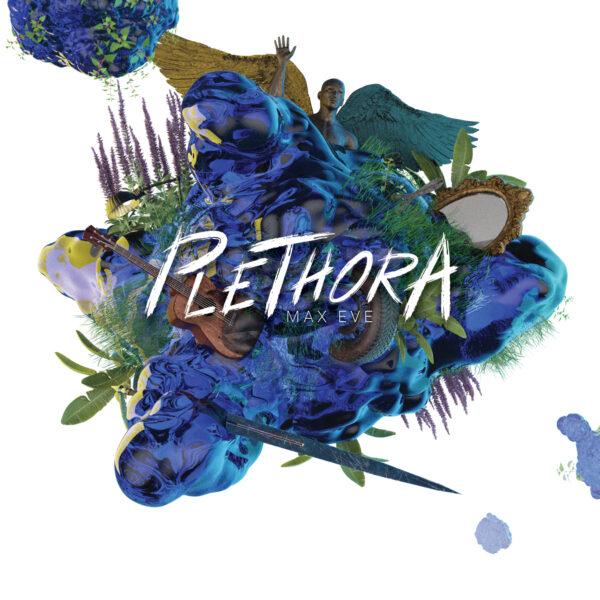 Max Eve – Plethora