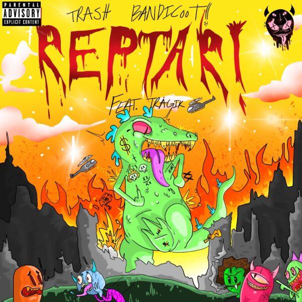"Trash Bandicoot Feat. Tragik – ""Reptar"""