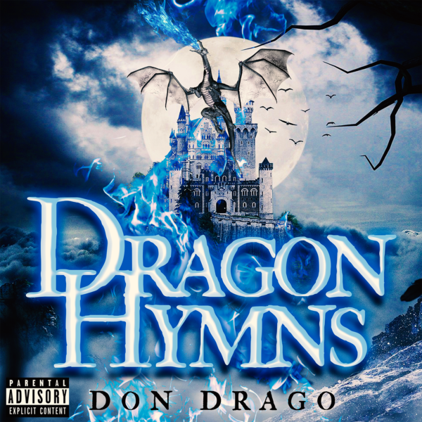 "Don Drago Creates A Powerful Blend Of Rap And Rock In EP ""Dragon Hymns"""