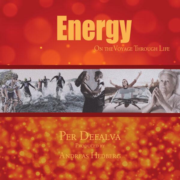"Per Defalva – ""Energy: On the Voyage Through Life"""