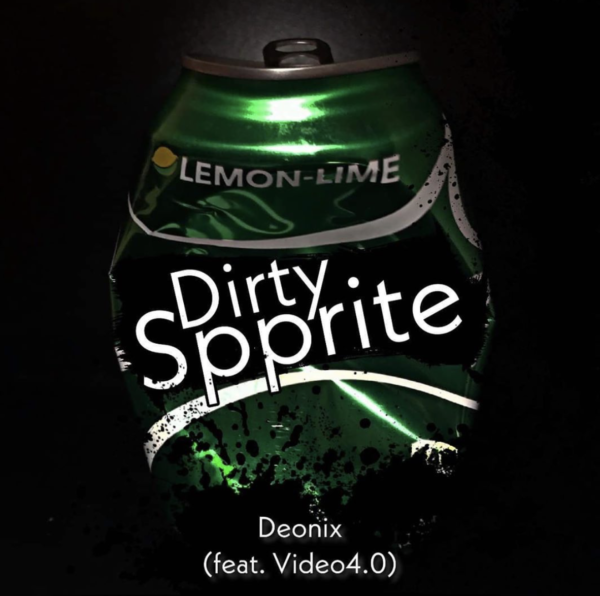 "Deonix ft. Video 4.0 – ""Dirty Spprite"""