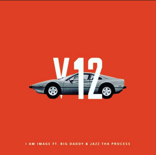 "I Am IMAGE, Big Daddy & Jazz Tha Process – ""V12"""