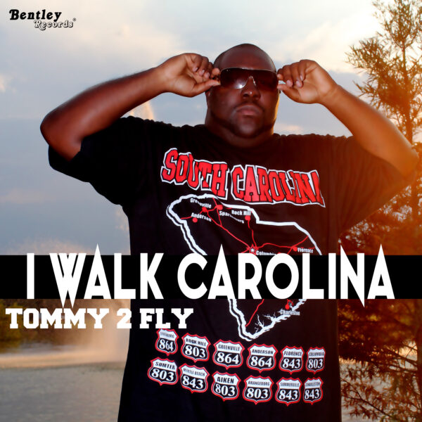 "Tommy 2 Fly – ""I Walk Carolina"""