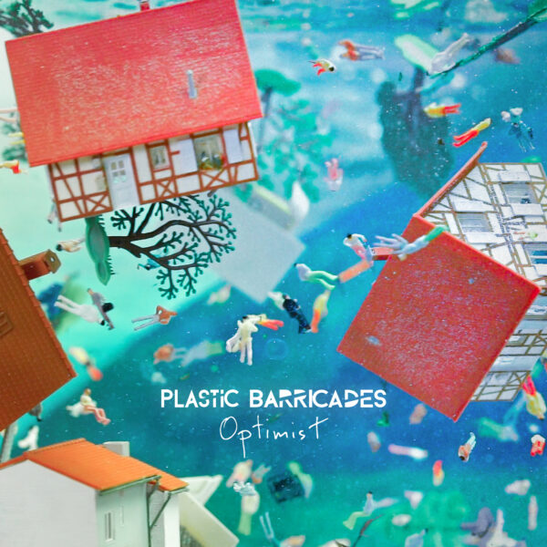 "Plastic Barricades – ""Optimist"""