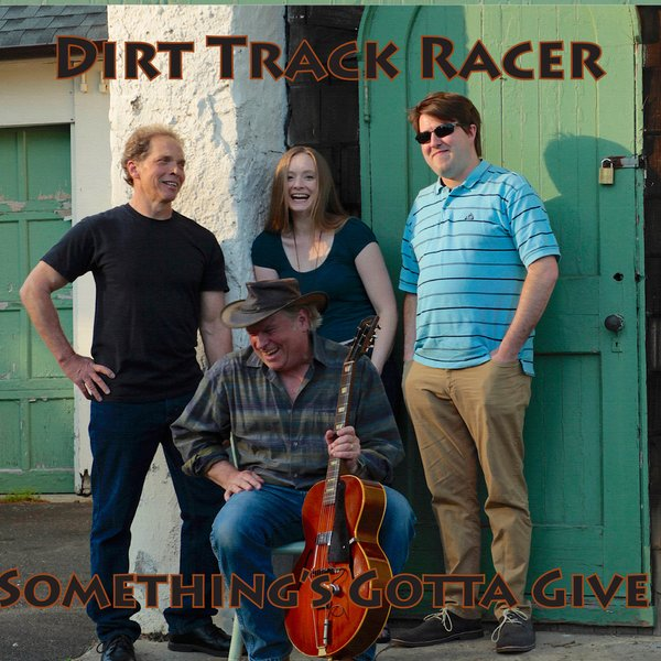 "Dirt Track Racer – ""Something's Gotta Give"""