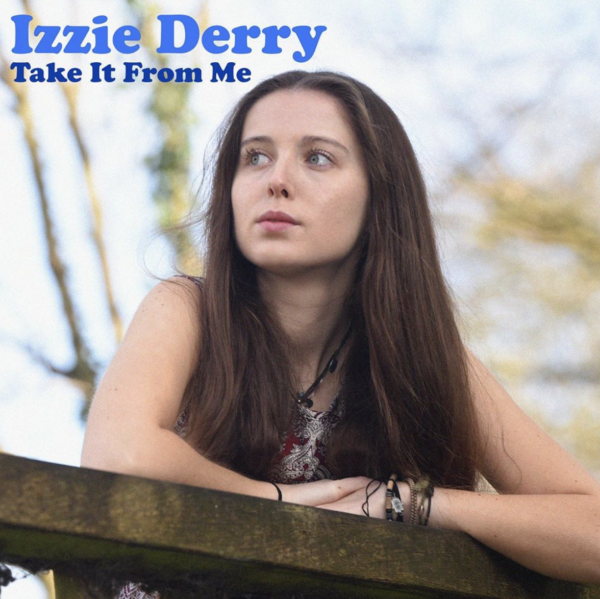 "Izzie Derry – ""Take It From Me"""