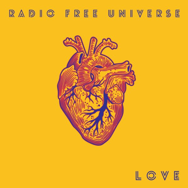 "Radio Free Universe Anticipate Release Of New Album ""LOVE"""