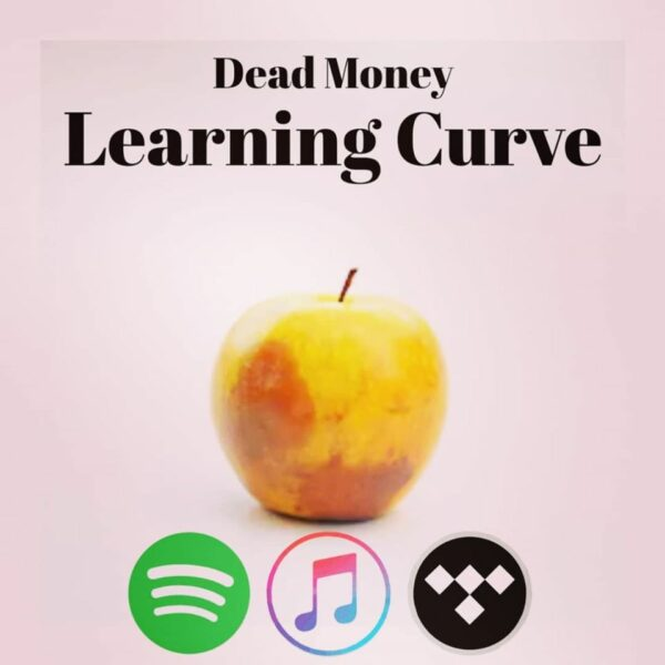 "INTRODUCING: Dead Money –  ""Learning Curve"""