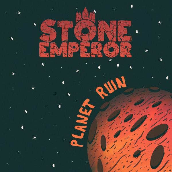"Stone Emperor – ""Planet Ruin"""