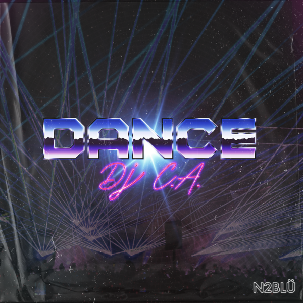 "INTRODUCING: N2BLU – ""DANCE (DJ C.A.)"""