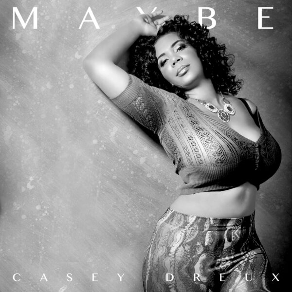 "Casey Dreux – ""Maybe"""
