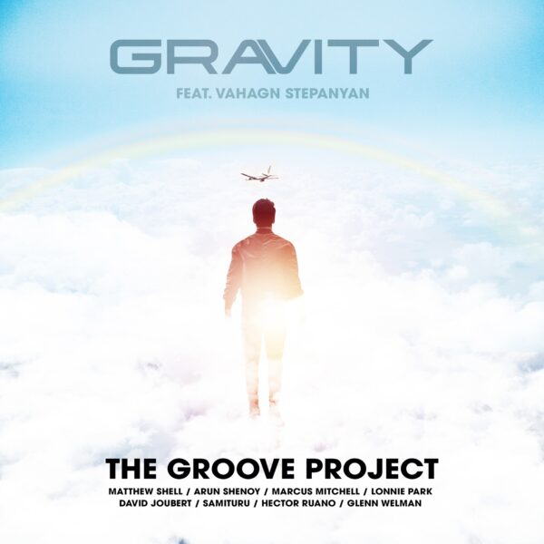 "The Groove Project – ""Gravity"" (feat. Vahagn Stepanyan)"