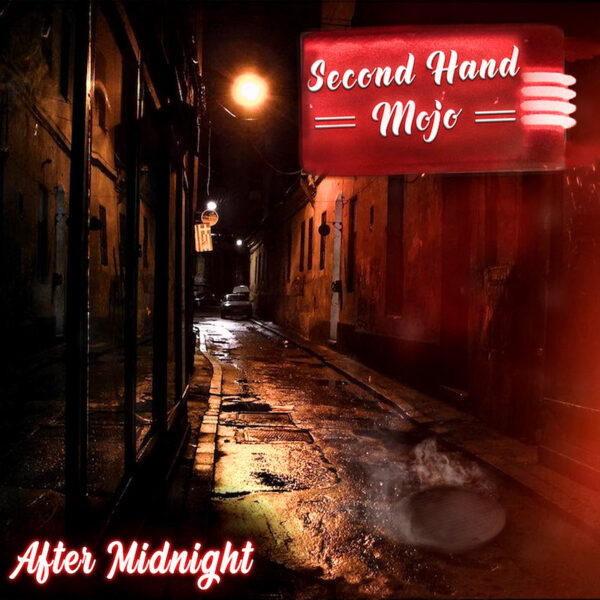 "Second Hand Mojo – ""After Midnight"""
