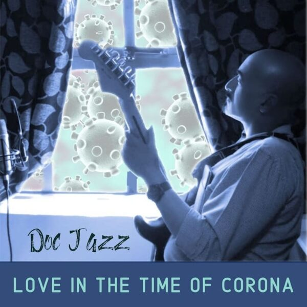 "Doc Jazz – ""Love in the Time of Corona"""