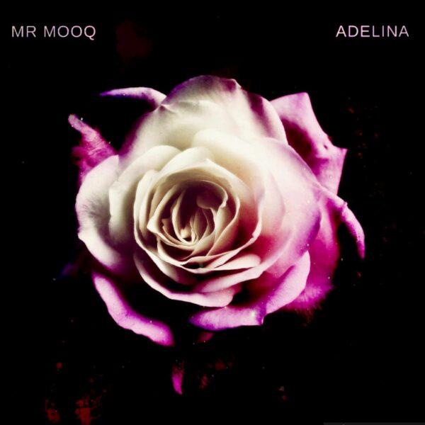 "Mr MooQ – ""Adelina"""