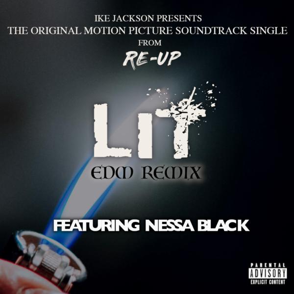 "INTRODUCING: Ike Jackson Feat. Nessa Black – ""Lit (EDM Remix)"""