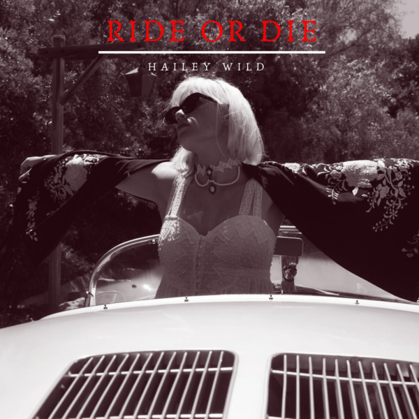 """Hailey Wild – """"Ride Or Die"""""""