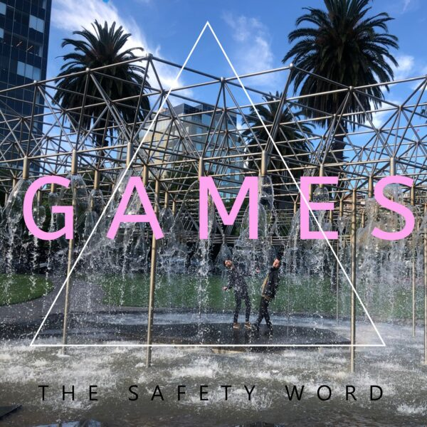 "INTRODUCING: The Safety Word – ""Games"""