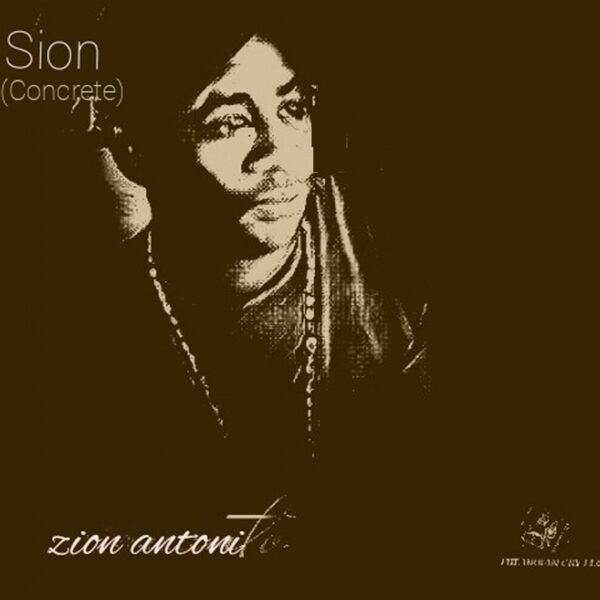 """Zion Antoni – """"SION (Concrete)"""""""