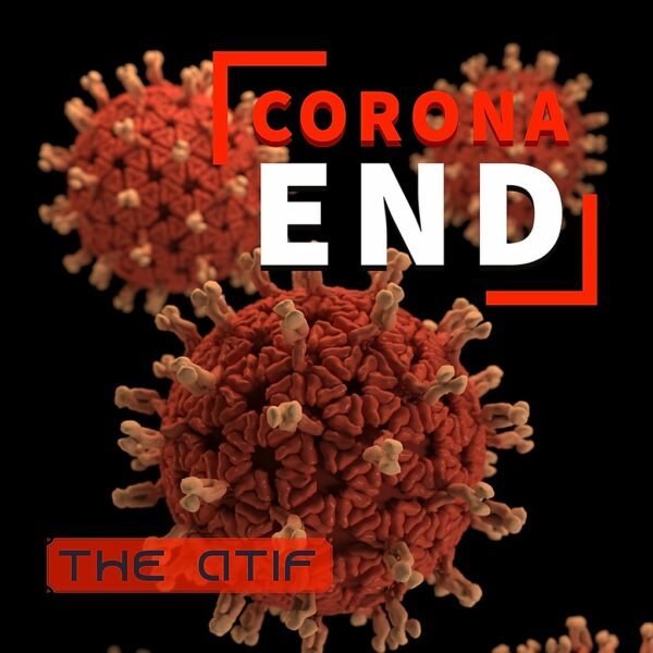 "The Atif Set To Release ""Corona End"" On May 20"