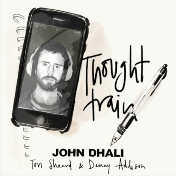 "John Dhali – ""Thought Train"""