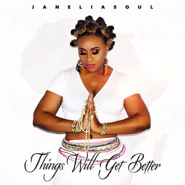 "Interview: Janelia Soul Encourages Listeners To Believe That ""Things Will Get Better"""