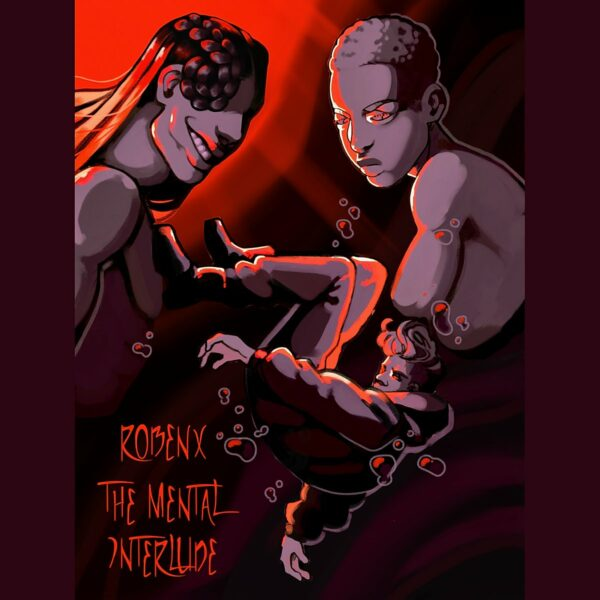 "RobenX – ""The Mental Interlude"""