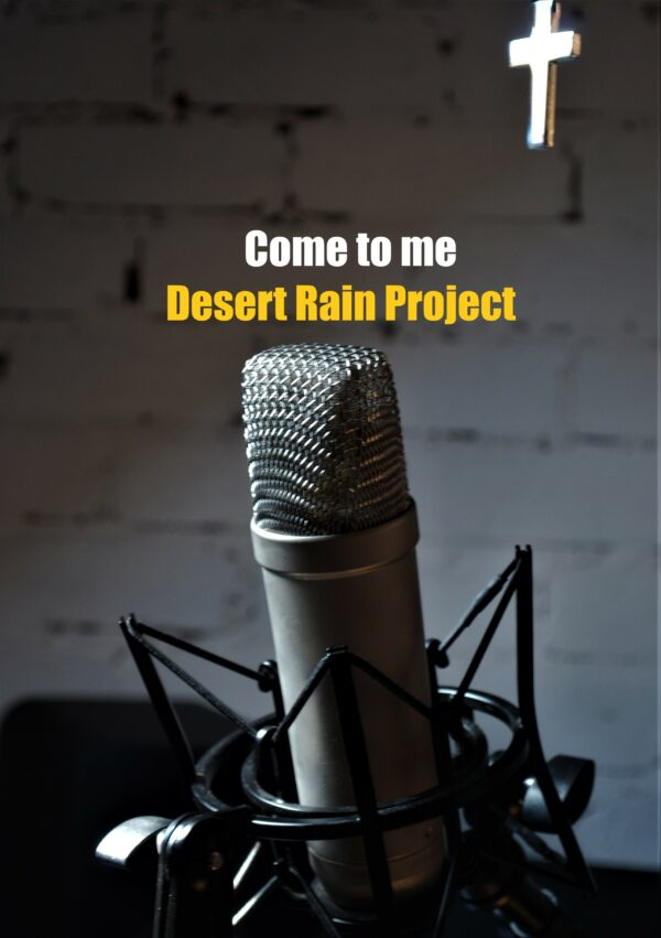 "Desert Rain Project – ""Come to Me"""