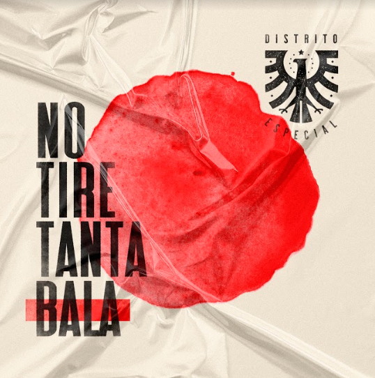 "The Legendary Colombian Rock Band DISTRITO ESPECIAL Returns With New Album ""No Tire Tanta Bala"""