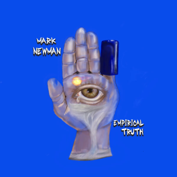 "Singer/Songwriter Mark Newman Releases New LP ""Empirical Truth"""