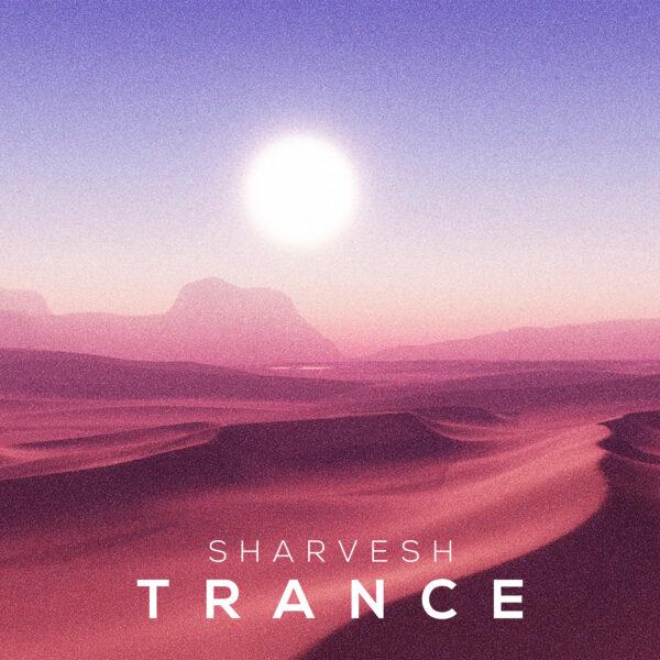 """Sharvesh – """"Trance"""""""