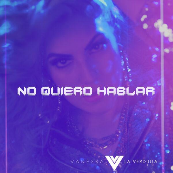 """Vanessa Verduga – """"No Quiero Hablar"""""""