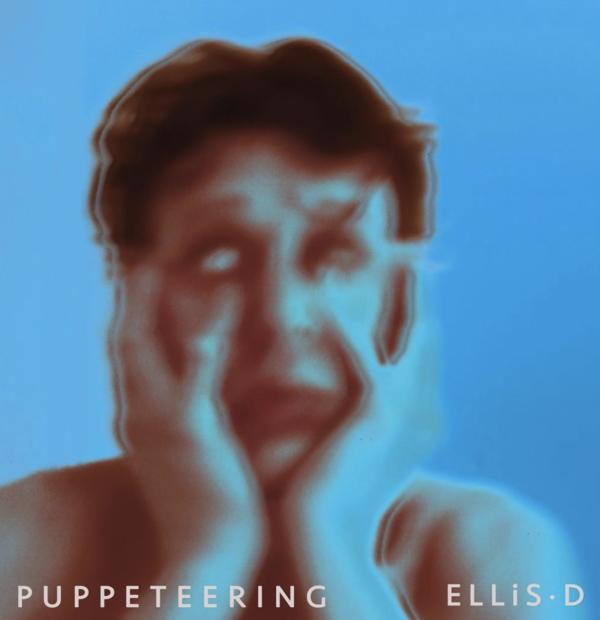 "ELLiS·D – ""Puppeteering"""
