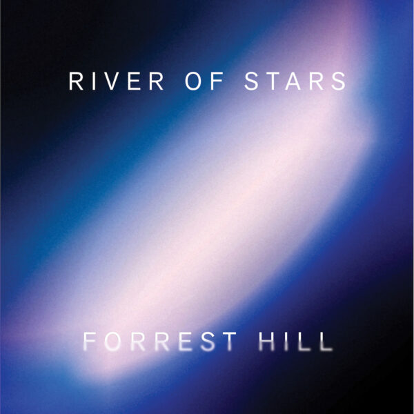 "Forrest Hill – ""River of Stars"""