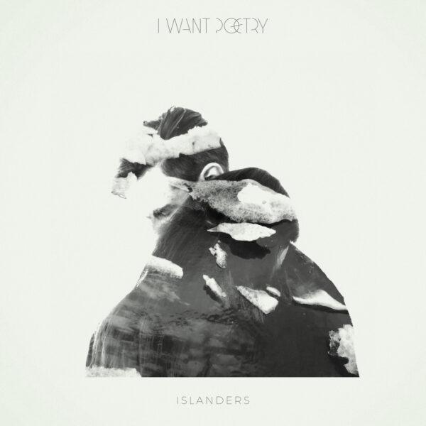 """I WANT POETRY – """"Islanders"""""""