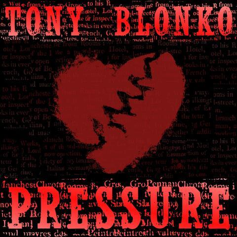 "Tony Blonko – ""Pressure"""