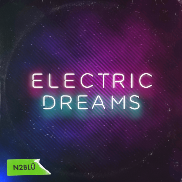 "N2BLU – ""Electric Dreams"""