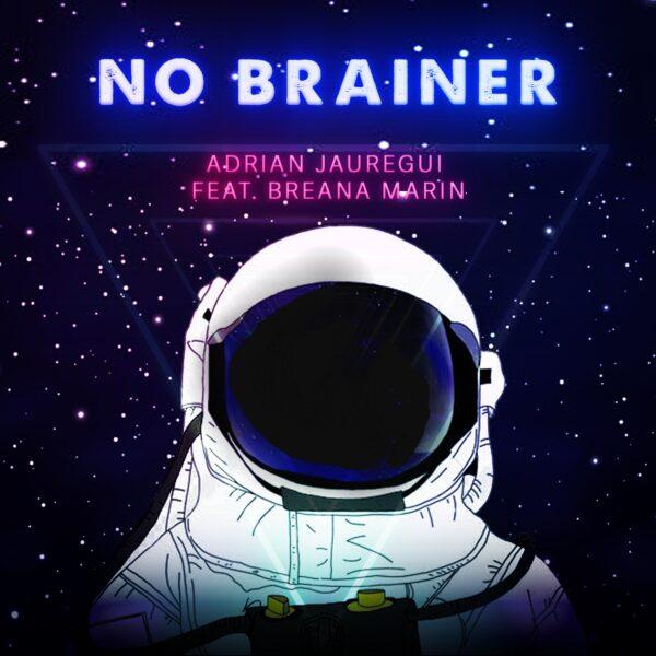 "Adrian Jauregui – ""No Brainer"""