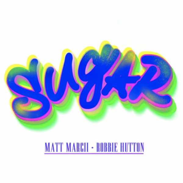 "Matt Marci & Robbie Hutton – ""Sugar"""