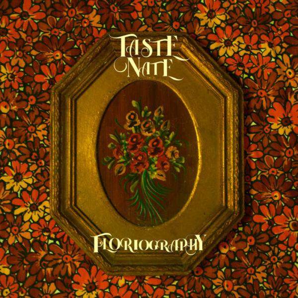 """Taste Nate – """"Floriography"""""""