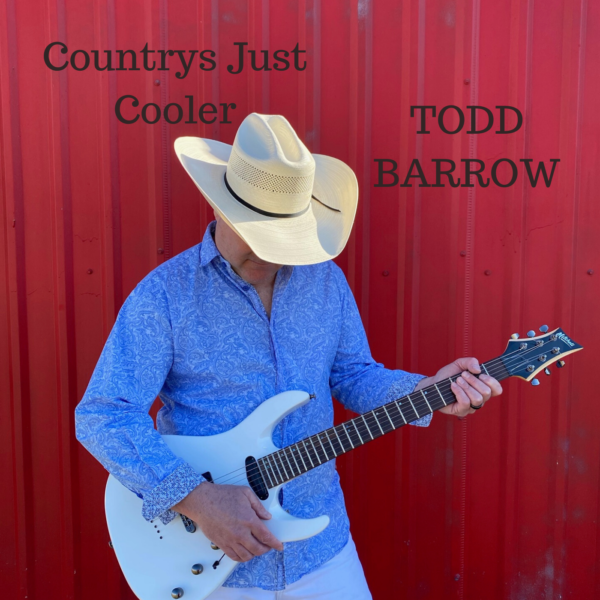 "Todd Barrow – ""Country's Just Cooler"""