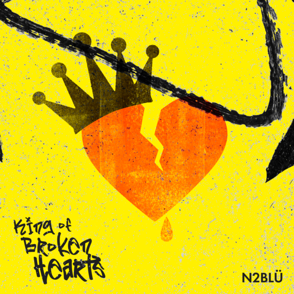 "N2BLU – ""King Of Broken Hearts"""