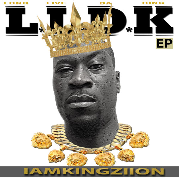 "IAMKINGZIION – ""L.L.D.K (Long Live da King)"""