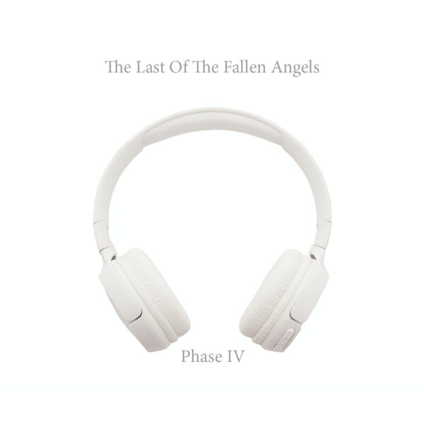 "The Last Of The Fallen Angels – ""Phase IV"""